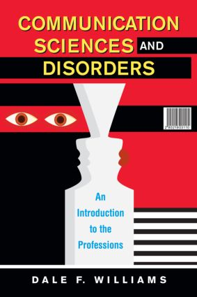 Communication Sciences and Disorders: An Introduction to the Professions, 1st Edition (Hardback) book cover