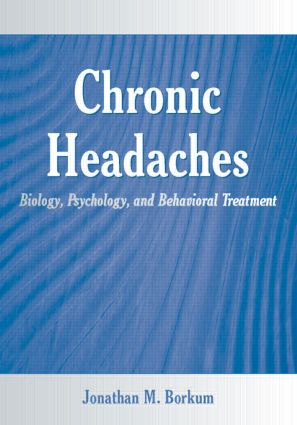 Chronic Headaches: Biology, Psychology, and Behavioral Treatment (Paperback) book cover