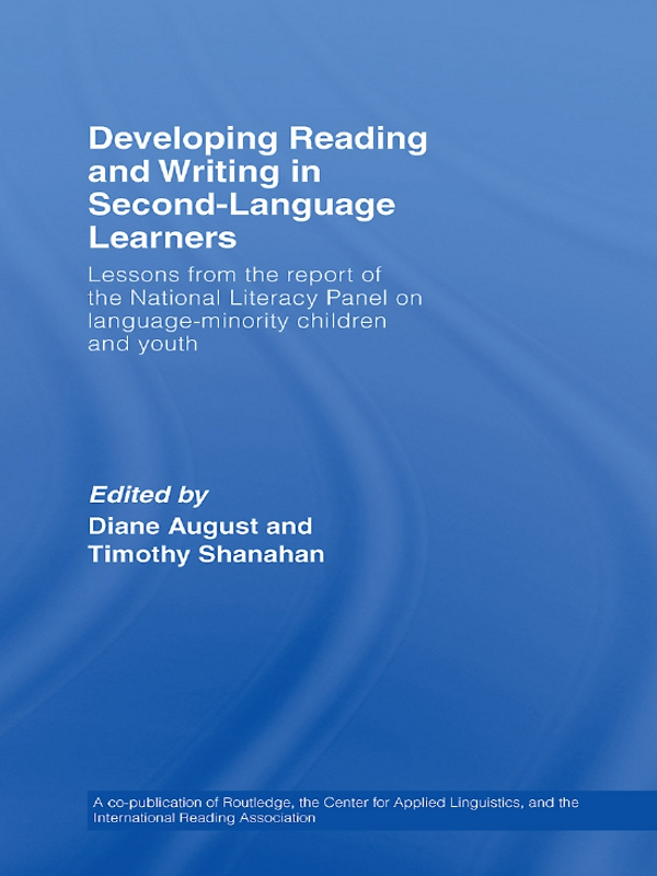 Developing Reading and Writing in Second-Language Learners: Lessons from the Report of the National Literacy Panel on Language-Minority Children and Youth. Published by Routledge for the American Association of Colleges for Teacher Education, 1st Edition (Paperback) book cover