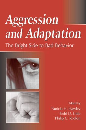 Aggression and Adaptation: The Bright Side to Bad Behavior, 1st Edition (Paperback) book cover