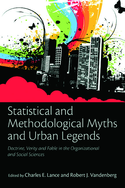 Statistical and Methodological Myths and Urban Legends: Doctrine, Verity and Fable in Organizational and Social Sciences (Paperback) book cover