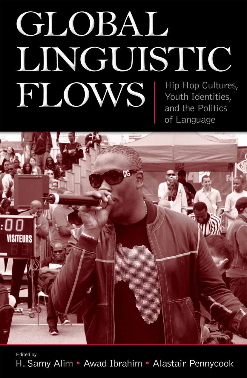 Global Linguistic Flows: Hip Hop Cultures, Youth Identities, and the Politics of Language (Paperback) book cover
