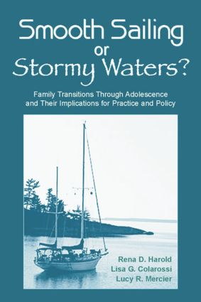 Smooth Sailing or Stormy Waters?: Family Transitions Through Adolescence and Their Implications for Practice and Policy (Paperback) book cover