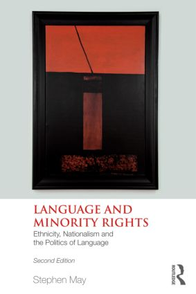 Language and Minority Rights: Ethnicity, Nationalism and the Politics of Language, 2nd Edition (Paperback) book cover