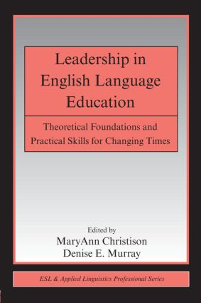 Leadership in English Language Education: Theoretical Foundations and Practical Skills for Changing Times (Paperback) book cover