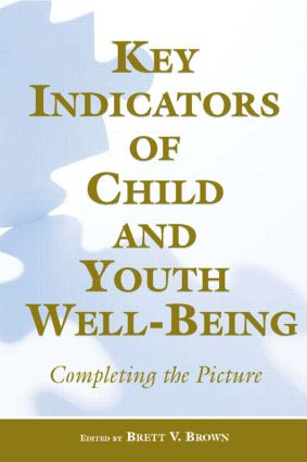 Key Indicators of Child and Youth Well-Being: Completing the Picture, 1st Edition (Paperback) book cover