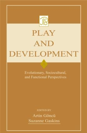 Play and Development: Evolutionary, Sociocultural, and Functional Perspectives (Paperback) book cover