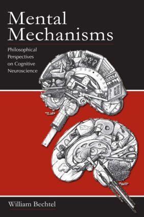 Mental Mechanisms: Philosophical Perspectives on Cognitive Neuroscience (Paperback) book cover