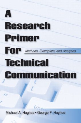 A Research Primer for Technical Communication: Methods, Exemplars, and Analyses (Paperback) book cover