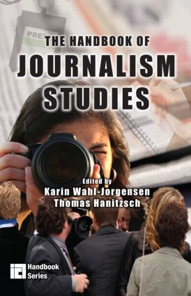 The Handbook of Journalism Studies: 1st Edition (Paperback) book cover