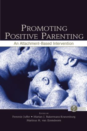 Promoting Positive Parenting: An Attachment-Based Intervention book cover
