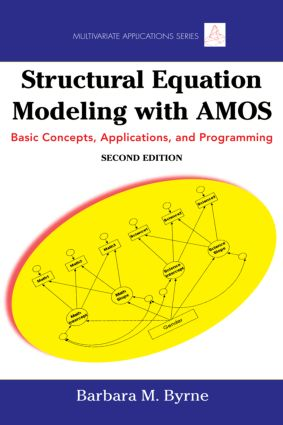 Structural Equation Modeling With AMOS: Basic Concepts, Applications, and Programming, Second Edition book cover