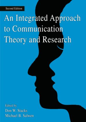 An Integrated Approach to Communication Theory and Research: 2nd Edition (Paperback) book cover