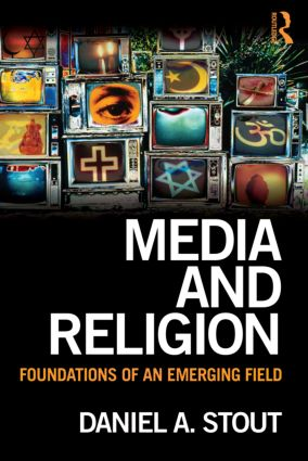 Media and Religion: Foundations of an Emerging Field (Paperback) book cover