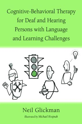 Cognitive-Behavioral Therapy for Deaf and Hearing Persons with Language and Learning Challenges book cover