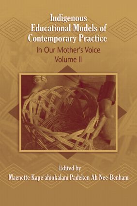 Indigenous Educational Models for Contemporary Practice: In Our Mother's Voice, Volume II book cover