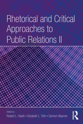 Rhetorical and Critical Approaches to Public Relations II: 2nd Edition (Paperback) book cover