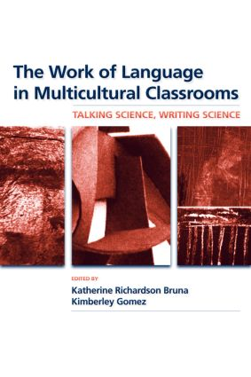 The Work of Language in Multicultural Classrooms: Talking Science, Writing Science (Paperback) book cover