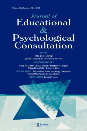 The Future of School Psychology Conference: Framing Opportunties for Consultation: A Special Double Issue of the Journal of Educational and Psychological Consultation (Paperback) book cover