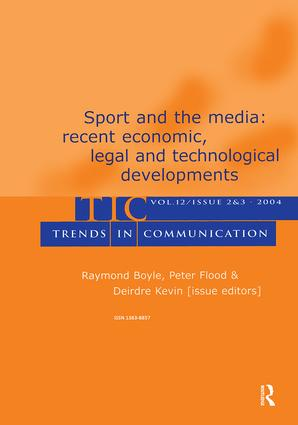 Sport and the Media: Recent Economic, Legal, and Technological Developments:a Special Double Issue of trends in Communication, 1st Edition (e-Book) book cover