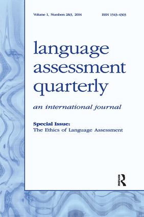 The Ethics of Language Assessment: A Special Double Issue of language Assessment Quarterly, 1st Edition (Paperback) book cover