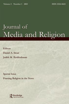 Framing Religion in the News: A Special Issue of the journal of Media and Religion (Paperback) book cover