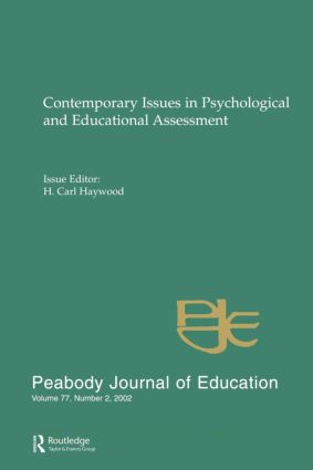 Contemporary Issues in Psychological and Educational Assessment: A Special Issue of peabody Journal of Education, 1st Edition (Paperback) book cover