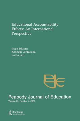 Educational Accountability Effects: An International Pespective: A Special Issue of the Peabody Journal of Education, 1st Edition (Paperback) book cover
