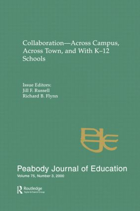 Collaboration--across Campus, Across Town, and With K-12 Schools: A Special Issue of the peabody Journal of Education, 1st Edition (Paperback) book cover