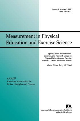 Measurement, Statistics, and Research Design in Physical Education and Exercise Science: Current Issues and Trends: A Special Issue of Measurement in Physical Education and Exercise Science, 1st Edition (Paperback) book cover