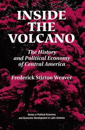 Inside The Volcano: The History And Political Economy Of Central America, 1st Edition (Paperback) book cover