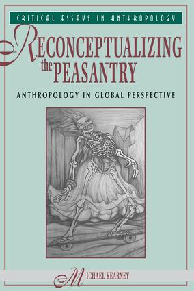 Reconceptualizing The Peasantry: Anthropology In Global Perspective, 1st Edition (Paperback) book cover