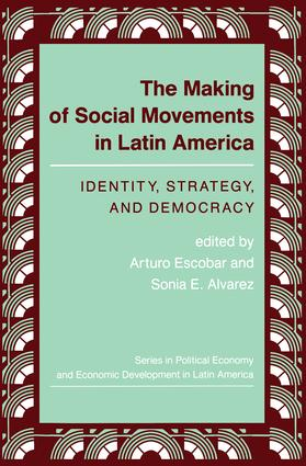 The Making Of Social Movements In Latin America: Identity, Strategy, And Democracy, 1st Edition (Paperback) book cover