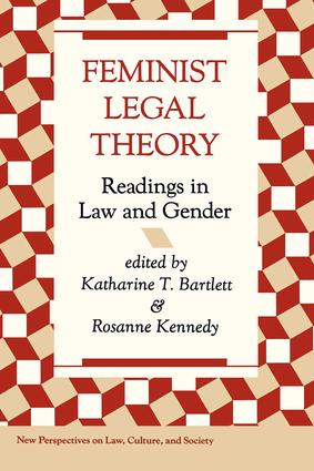 Feminist Legal Theory: Readings In Law And Gender book cover