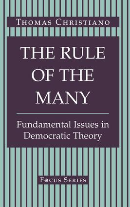 The Rule Of The Many: Fundamental Issues In Democratic Theory, 1st Edition (Paperback) book cover