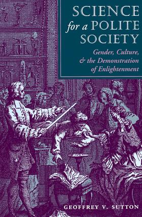 Science For A Polite Society: Gender, Culture, And The Demonstration Of Enlightenment, 1st Edition (Paperback) book cover