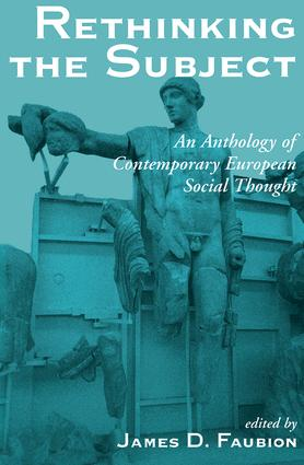 Rethinking The Subject: An Anthology Of Contemporary European Social Thought, 1st Edition (Paperback) book cover