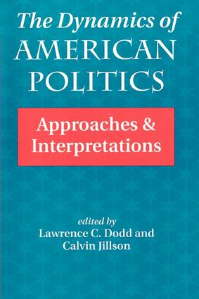 The Dynamics Of American Politics: Approaches And Interpretations, 1st Edition (Paperback) book cover