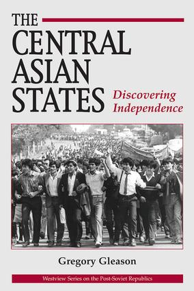 The Central Asian States: Discovering Independence book cover