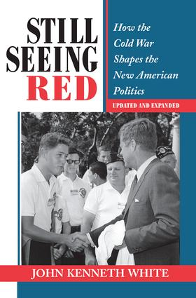 Still Seeing Red: How The Cold War Shapes The New American Politics, 1st Edition (Paperback) book cover