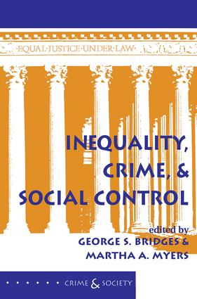 Inequality, Crime, And Social Control: 1st Edition (Paperback) book cover
