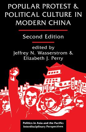 Popular Protest And Political Culture In Modern China: Second Edition, 2nd Edition (Paperback) book cover