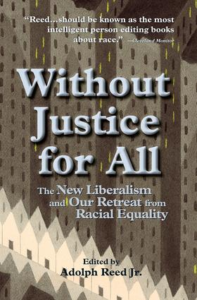 Without Justice For All: The New Liberalism And Our Retreat From Racial Equality, 1st Edition (Paperback) book cover