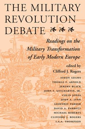 The Military Revolution Debate: Readings On The Military Transformation Of Early Modern Europe, 1st Edition (Paperback) book cover