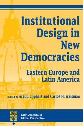 Institutional Design In New Democracies: Eastern Europe And Latin America, 1st Edition (Paperback) book cover
