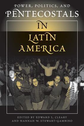 Power, Politics, And Pentecostals In Latin America