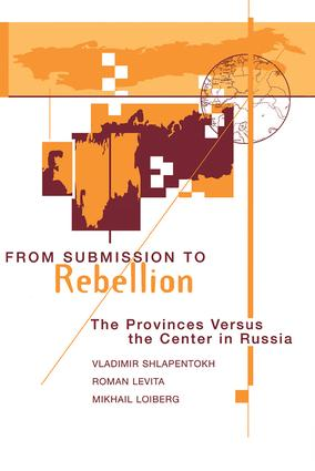 From Submission To Rebellion: The Provinces Versus The Center In Russia, 1st Edition (Paperback) book cover