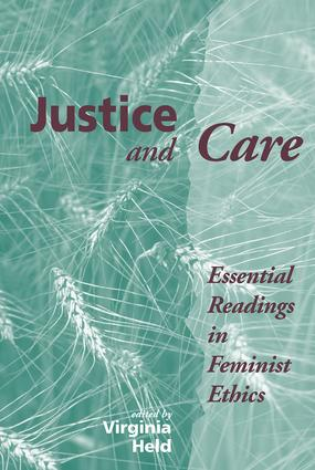 Justice And Care: Essential Readings In Feminist Ethics, 1st Edition (Paperback) book cover