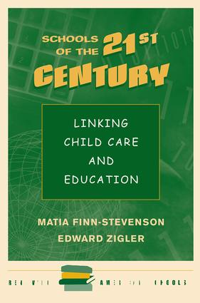 Schools Of The 21st Century: Linking Child Care And Education, 1st Edition (Paperback) book cover