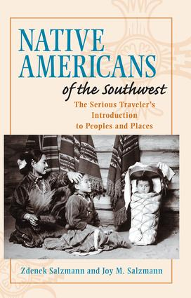 Native Americans of the Southwest: The Serious Traveler's Introduction To Peoples and Places, 1st Edition (Paperback) book cover